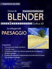Corso di Blender. Livello 5: Lo sviluppo del paesaggio