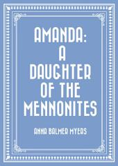 Amanda: A Daughter of the Mennonites