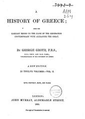 A History of Greece: From the Earliest Period to the Close of the Generation Contemporary with Alexander the Great, Volume 2