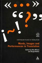 Words  Images and Performances in Translation PDF