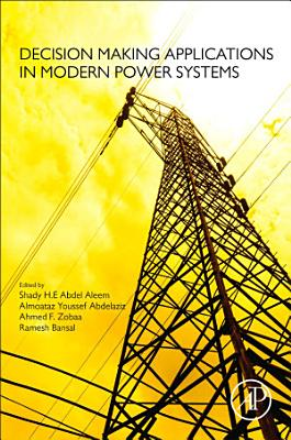 Decision Making Applications in Modern Power Systems