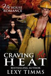 Craving the Heat: Hot Fireman Romance Suspense
