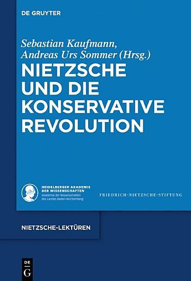Nietzsche und die Konservative Revolution PDF