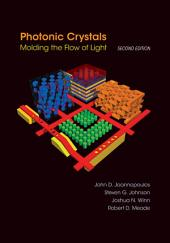 Photonic Crystals: Molding the Flow of Light, Second Edition, Edition 2