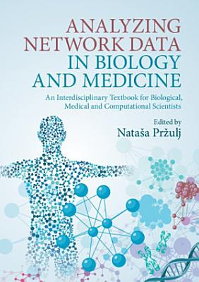 Analyzing Network Data in Biology and Medicine
