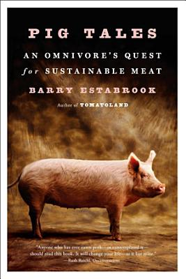 Pig Tales  An Omnivore s Quest for Sustainable Meat