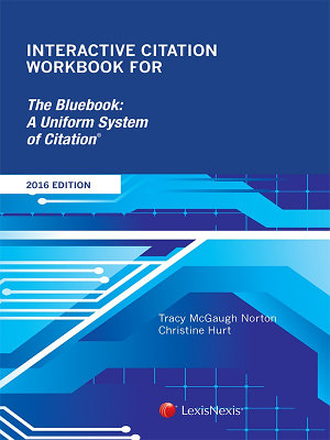 Interactive Citation Workbook for The Bluebook  A Uniform System of Citation  2016 Edition PDF