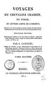 Voyages du chevalier Chardin en Perse et autres lieux de l'Orient: Volume10