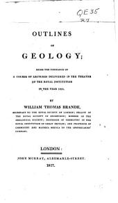 Outlines of Geology: Being the Substance of a Course of Lectures Delivered in the Theatre of the Royal Institution in the Year 1816