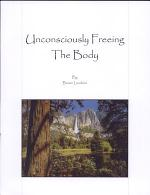 Unconsciously Freeing the Body