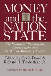 Money and the Nation State: The Financial Revolution, Governement and the World Monetary System