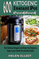 600 Ketogenic Instant Pot Cookbook