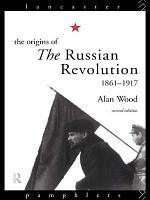 The Origins of the Russian Revolution  1861   1917 PDF