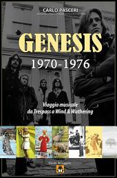 Genesis 1970-1976: Viaggio musicale da Trespass a Wind & Wuthering