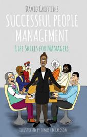 Successful People Management: Life Skills for Managers