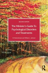 The Minister's Guide to Psychological Disorders and Treatments: Edition 2