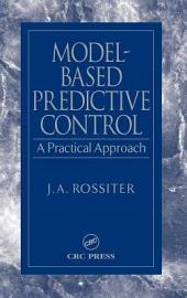 Model-Based Predictive Control: A Practical Approach