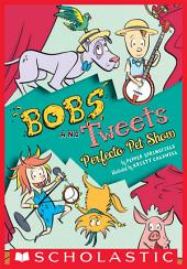 Perfecto Pet Show (Bobs and Tweets #2)