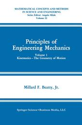 Principles of Engineering Mechanics: Kinematics — The Geometry of Motion