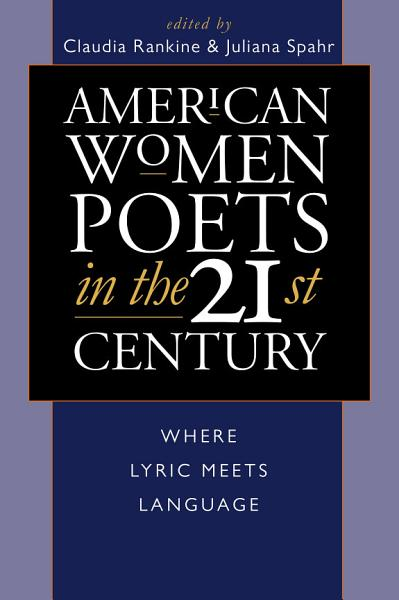 Download American Women Poets in the 21st Century Book