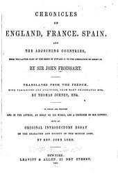 Chronicles of England, France, Spain, and the Adjoining Countries, from the Latter Part of the Reign of Edward II to the Coronation of Henry IV