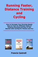 Running Faster, Distance Training and Cycling