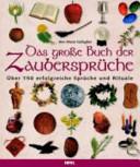Das gro  e Buch der Zauberspr  che PDF