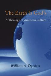The Earth Is God's: A Theology of American Culture