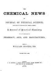 The Chemical News and Journal of Physical Science: Volumes 13-14