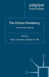 The Clinton Presidency: The First Term, 1992-96