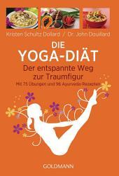 Die Yoga-Diät: Der entspannte Weg zur Traumfigur