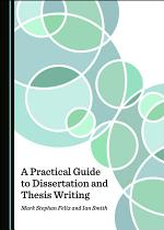 A Practical Guide to Dissertation and Thesis Writing