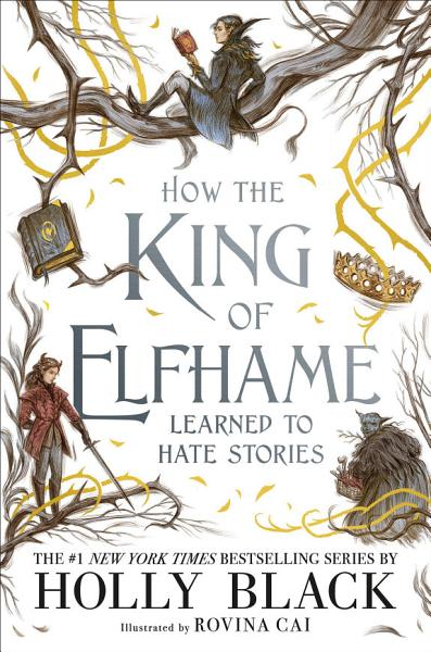 Download How the King of Elfhame Learned to Hate Stories Book
