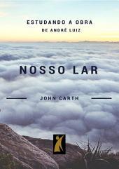 Nosso Lar: Estudando Com André Luiz
