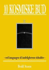 10 Kosmiske Bud-ved inngangen til åndelighetens tids...