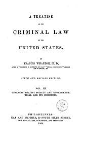 A Treatise on the Criminal Law of the United States: Volume 3
