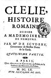 Clelie, histoire romaine. Par Mr de Scudery, gouuerneur de Nostre Dame de la Garde. Premiere [- suite de la cinquiesme et derniere] partie: 4.1, Volume7