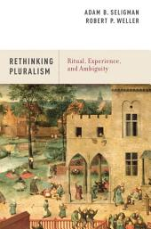 Rethinking Pluralism: Ritual, Experience, and Ambiguity