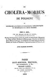 Du choléra-morbus de Pologne: ou, Recherches anatomico-pathologiques, thérapeutiques et hygiéniques sur cette épidémie