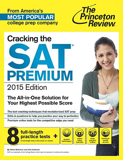 Cracking the SAT Premium Edition with 8 Practice Tests  2015 PDF