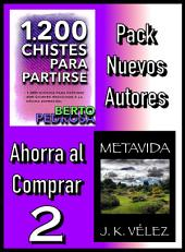 Pack Nuevos Autores Ahorra al Comprar 2: 1200 Chistes para partirse, de Berto Pedrosa & Metavida, de J. K. Vélez