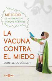 La vacuna contra el miedo: Método para vencer los miedos infantiles