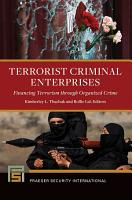 Terrorist Criminal Enterprises  Financing Terrorism through Organized Crime PDF