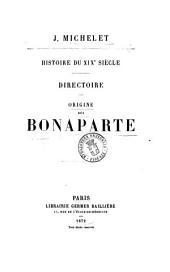 Histoire du 19. siècle J. Michelet: Directoire Origine des Bonaparte. 1, Volume1