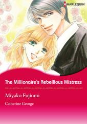 The Millionaire's Rebellious Mistress: Harlequin Comics