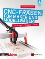 CNC Fr  sen f  r Maker und Modellbauer PDF