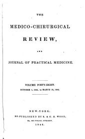 The Medico-chirurgical Review and Journal of Practical Medicine: Volume 48