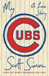 My Cubs: A Love Story