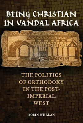 Being Christian in Vandal Africa PDF