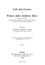 Life and Letters of Fenton John Anthony Hort: Volume 2